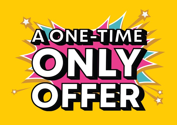 A ONE-TIME ONLY OFFER - thumbnail